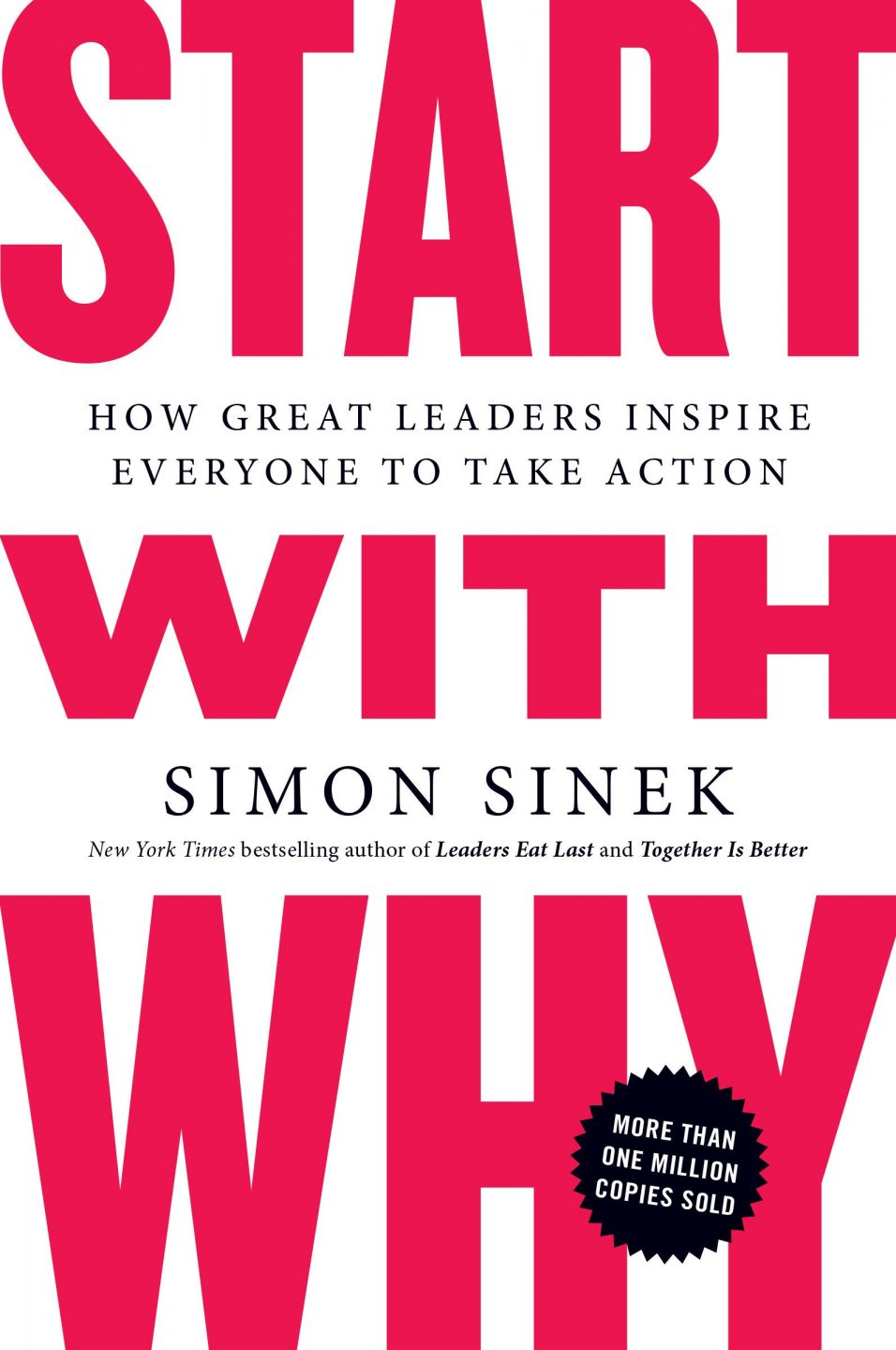 Want a Life? Find a Reason: Start With Why by Simon Sinek